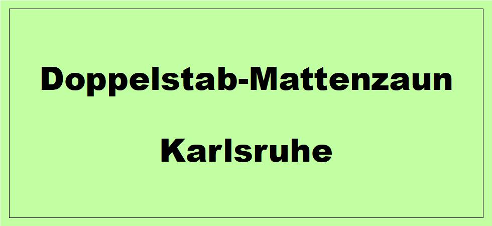 Doppelstabmattenzaun + Sichtschutz in Karlsruhe Baden-Württemberg preiswert kaufen | Preislisten, aktuelle Angebote, Kaufberatung und Preise für Doppelstabmatten-Zaun...