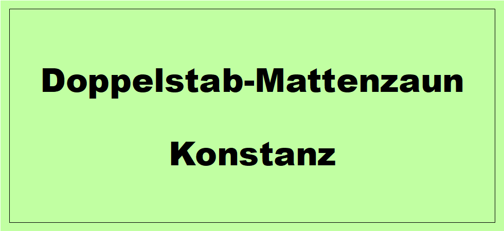 Doppelstabmattenzaun + Sichtschutz in Konstanz Baden-Württemberg preiswert kaufen | Preislisten, aktuelle Angebote, Kaufberatung und Preise für Doppelstabmatten-Zaun...