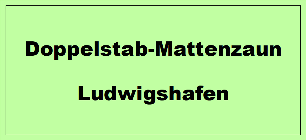 Doppelstabmattenzaun + Sichtschutz in Ludwigshafen am Rhein Rheinland-Pfalz preiswert kaufen | Preislisten, aktuelle Angebote, Kaufberatung und Preise für Doppelstabmatten-Zaun...