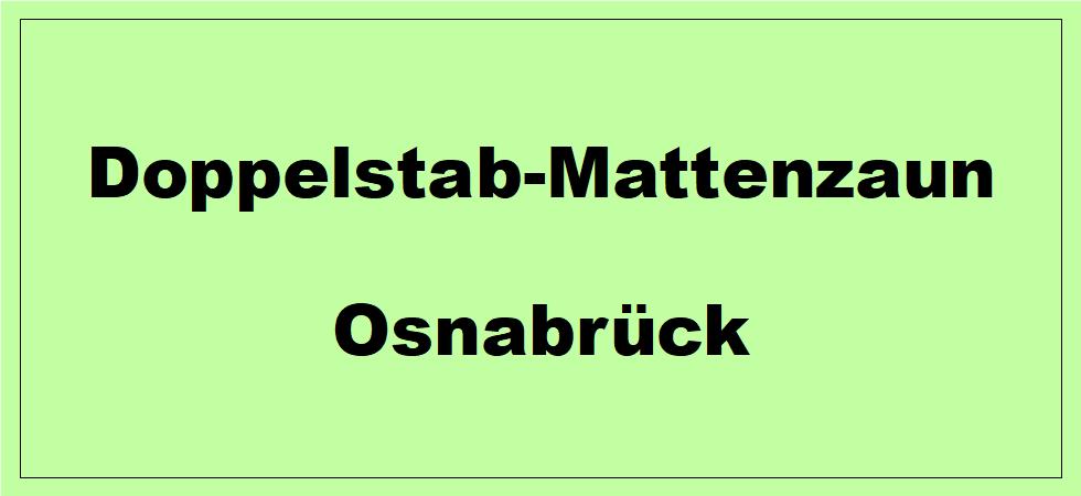 Doppelstabmattenzaun + Sichtschutz in Osnabrück Niedersachsen preiswert kaufen | Preislisten, aktuelle Angebote, Kaufberatung und Preise für Doppelstabmatten-Zaun...