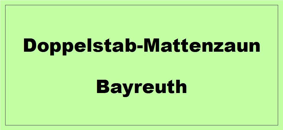 Doppelstabmattenzaun + Sichtschutz in Bayreuth Bayern preiswert kaufen | Preislisten, aktuelle Angebote, Kaufberatung und Preise für Doppelstabmatten-Zaun...