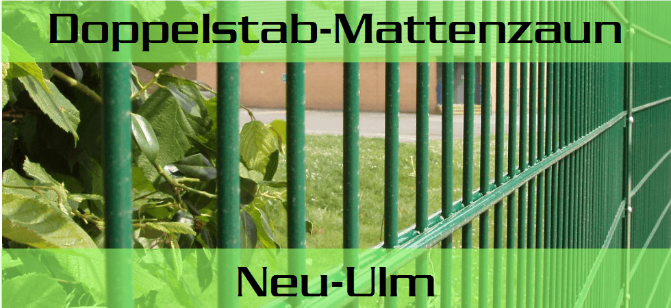 Doppelstabmattenzaun Neu Ulm