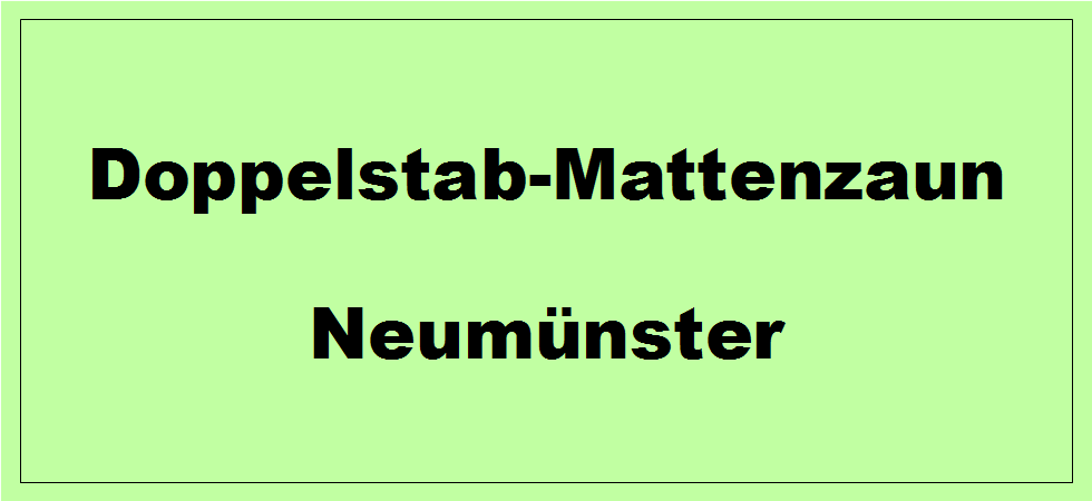 Doppelstabmattenzaun + Sichtschutz in Neumünster Schleswig-Holstein preiswert kaufen | Preislisten, aktuelle Angebote, Kaufberatung und Preise für Doppelstabmatten-Zaun...
