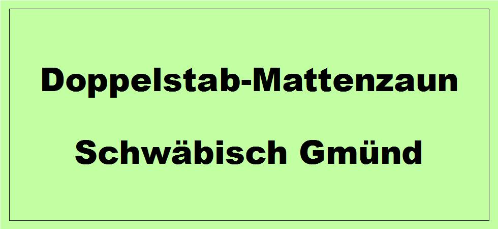 Doppelstabmattenzaun + Sichtschutz in Schwäbisch Gmünd Baden-Württemberg preiswert kaufen | Preislisten, aktuelle Angebote, Kaufberatung und Preise für Doppelstabmatten-Zaun...