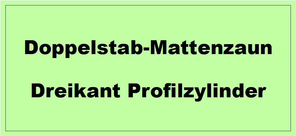 Doppelstabmattenzaun Zubehör Dreikant Profilzylinder