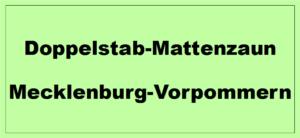 Doppelstabmattenzaun in Mecklenburg-Vorpommern kaufen