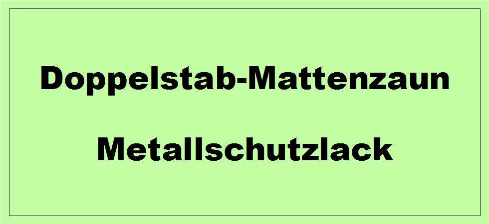 Metallschutzlack - Rostschutz für Doppelstabmattenzaun