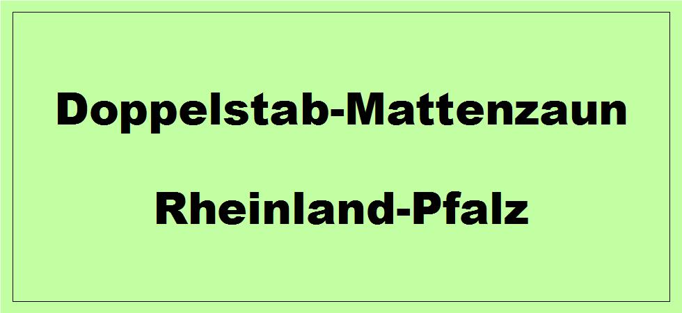 Doppelstabmattenzaun in Rheinland-Pfalz kaufen