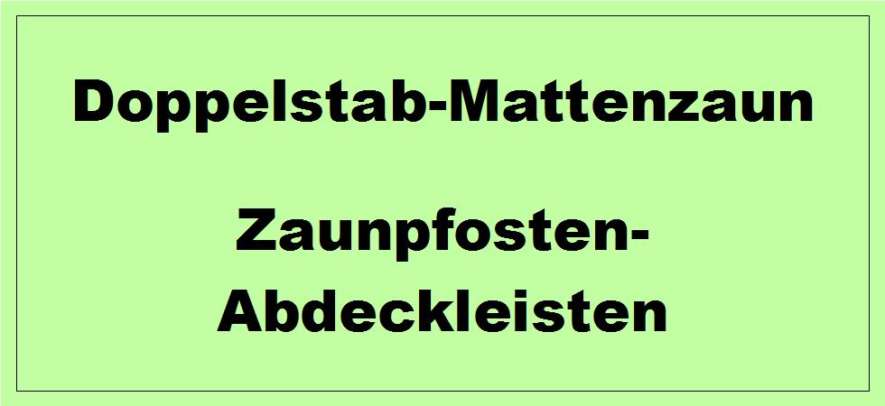 Flacheisen-Abdeckleisten für den Doppelstabmattenzaun